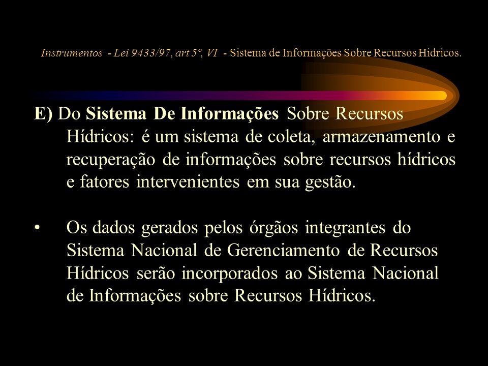 Instrumentos - Lei 9433/97, art 5º, VI - Sistema de Informações Sobre Recursos Hidricos.
