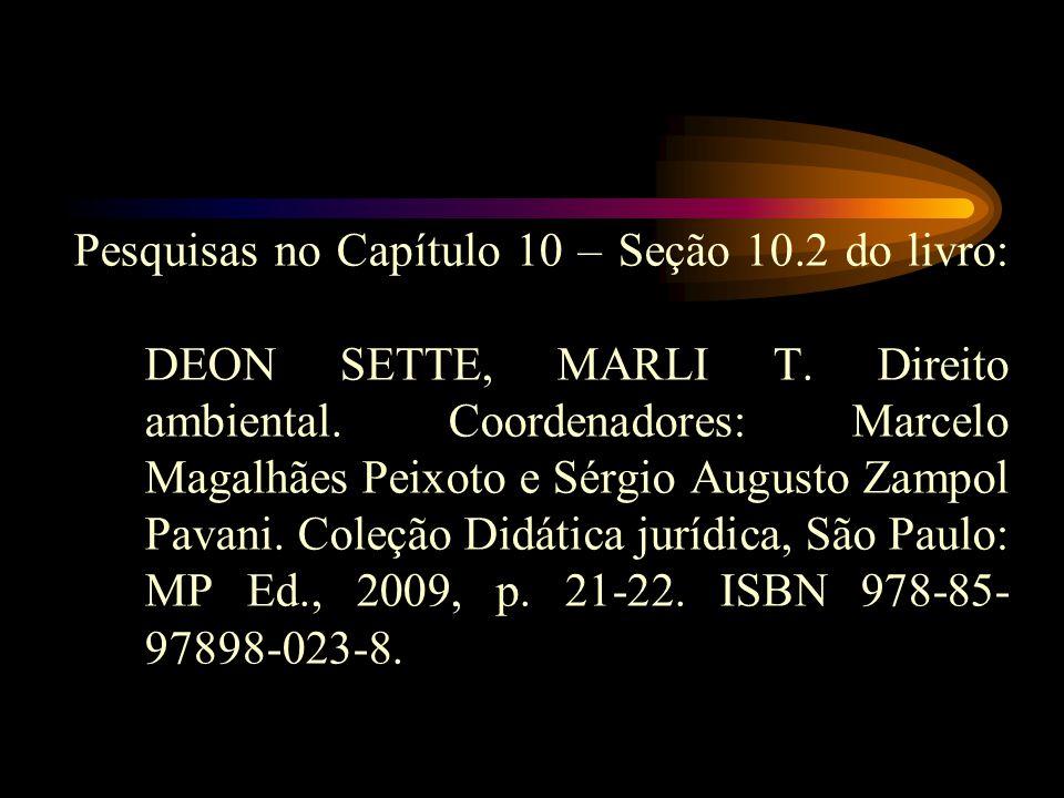 Pesquisas no Capítulo 10 – Seção 10. 2 do livro: DEON SETTE, MARLI T