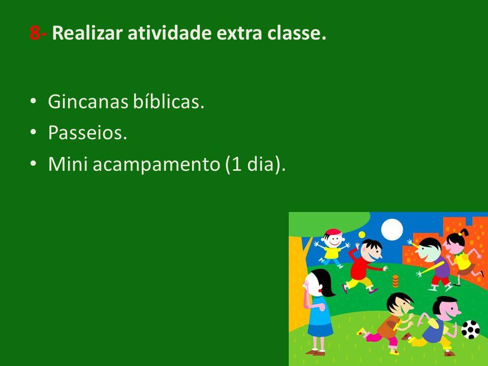 8- Realizar atividade extra classe.