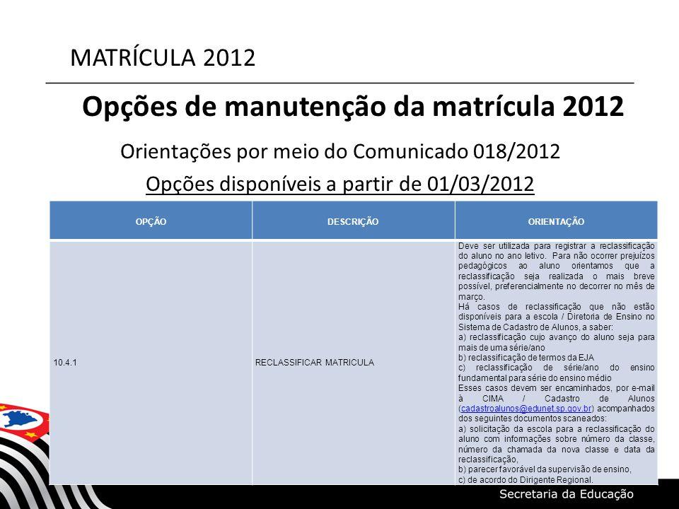 Opções de manutenção da matrícula 2012