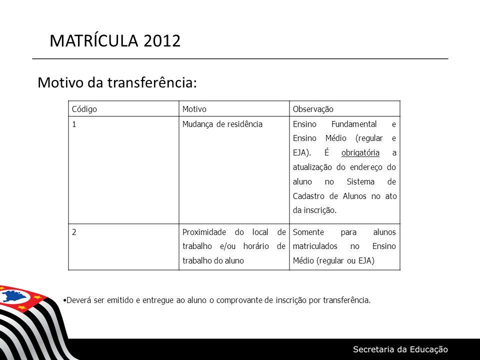 MATRÍCULA 2012 Motivo da transferência: Código Motivo Observação 1