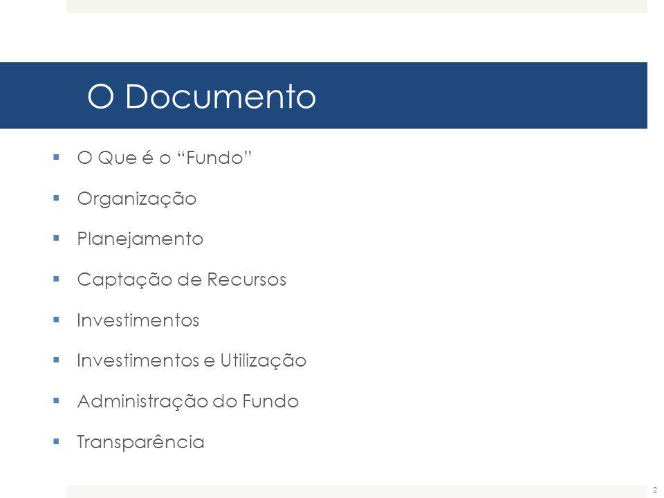 O Documento O Que é o Fundo Organização Planejamento