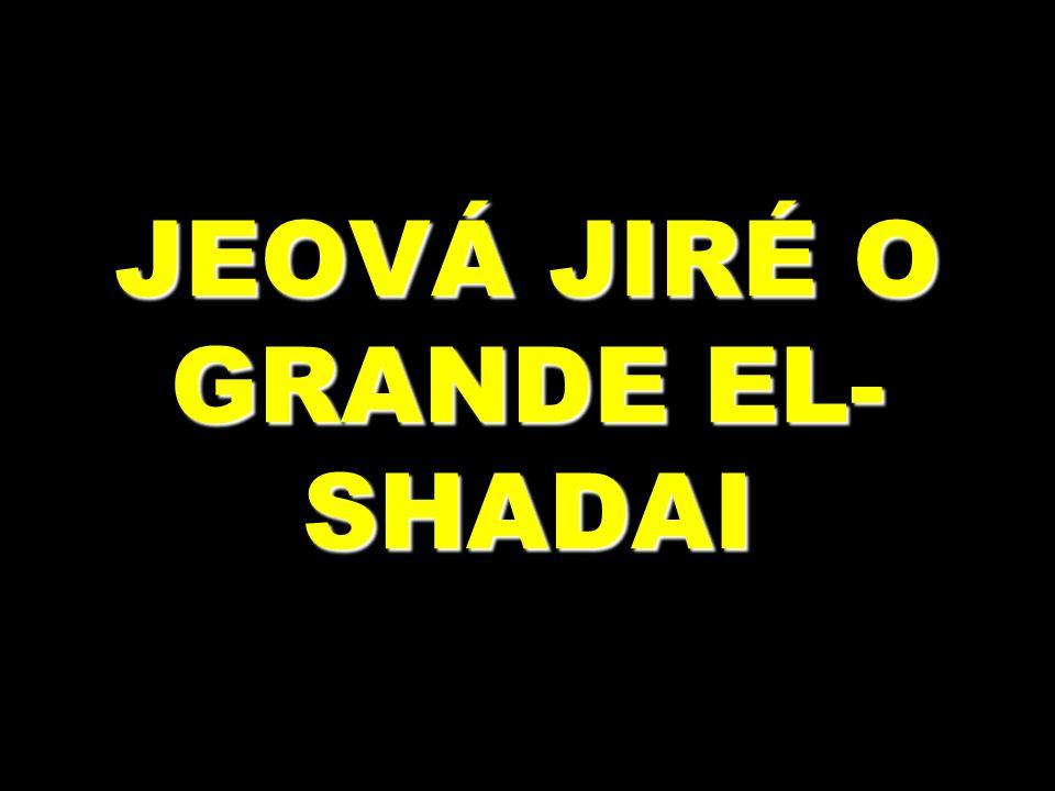 JEOVÁ JIRÉ O GRANDE EL-SHADAI