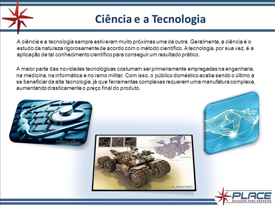 Ciência e a Tecnologia