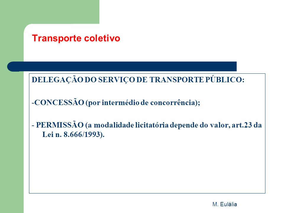Transporte coletivo DELEGAÇÃO DO SERVIÇO DE TRANSPORTE PÚBLICO: