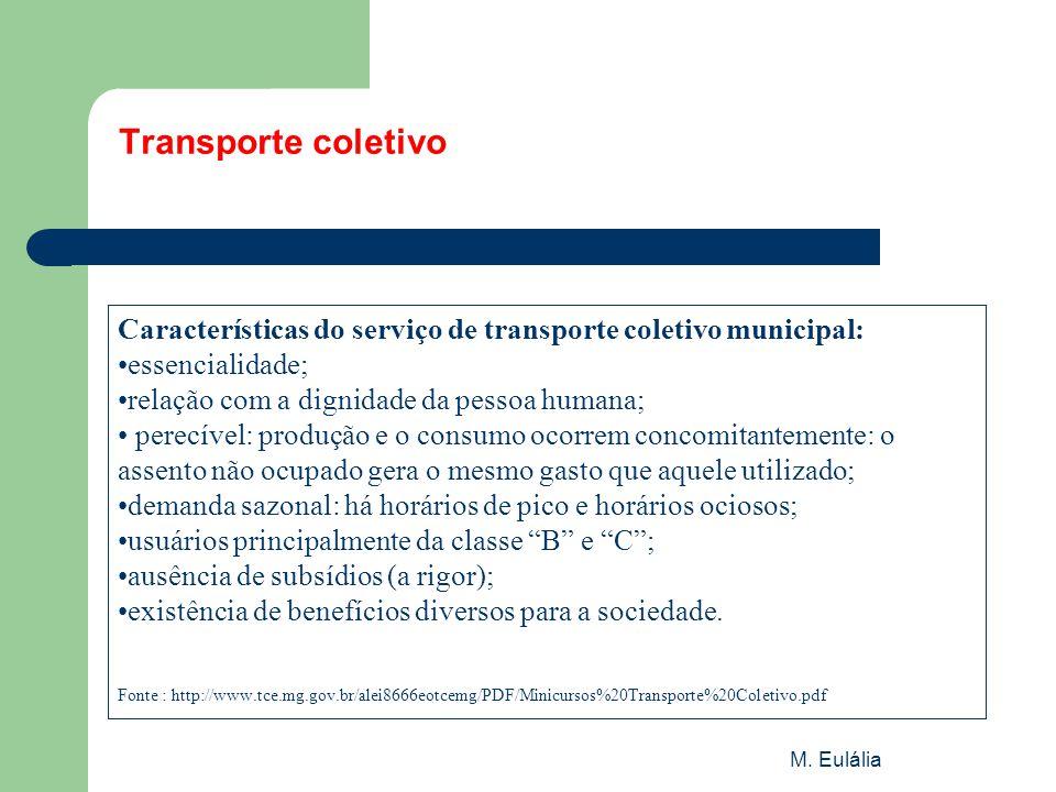 Transporte coletivo Características do serviço de transporte coletivo municipal: •essencialidade; •relação com a dignidade da pessoa humana;