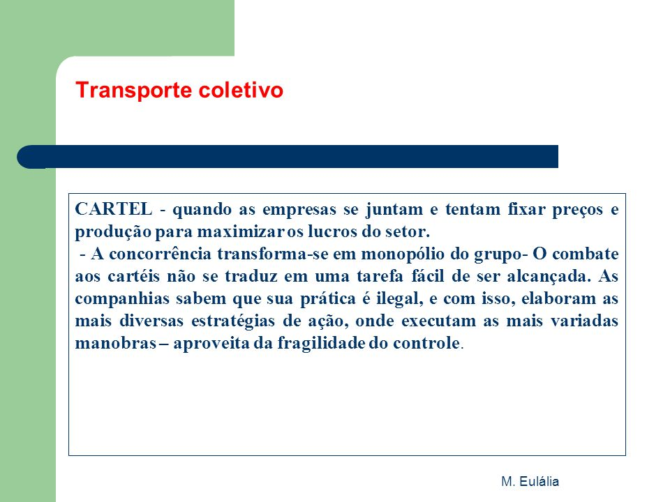 Transporte coletivo CARTEL - quando as empresas se juntam e tentam fixar preços e produção para maximizar os lucros do setor.
