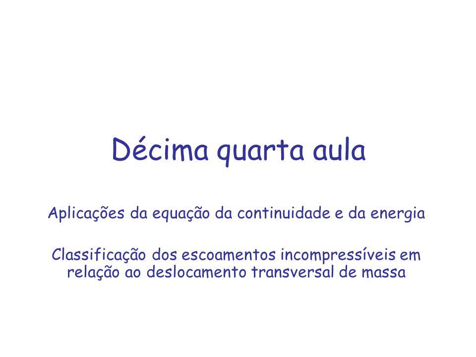 Aplicações da equação da continuidade e da energia