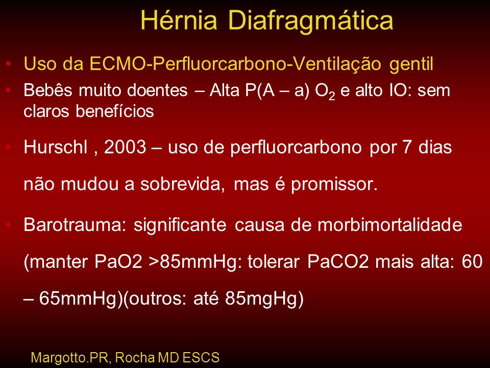 Hérnia Diafragmática Uso da ECMO-Perfluorcarbono-Ventilação gentil