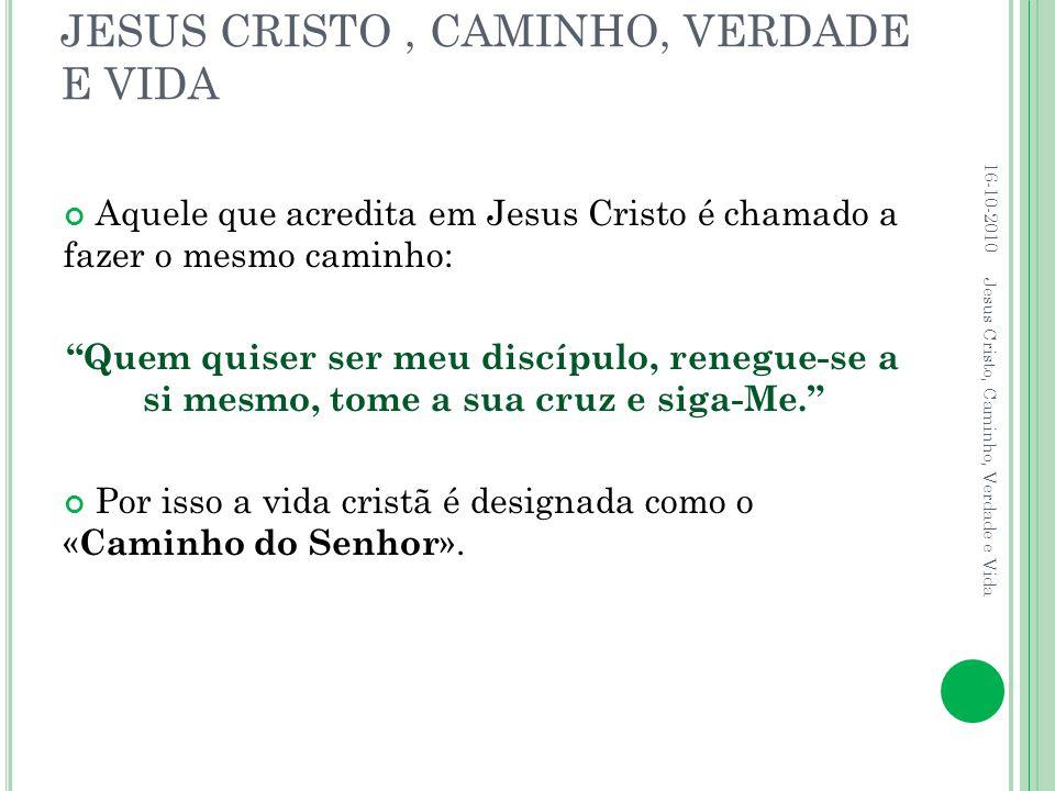 JESUS CRISTO , CAMINHO, VERDADE E VIDA