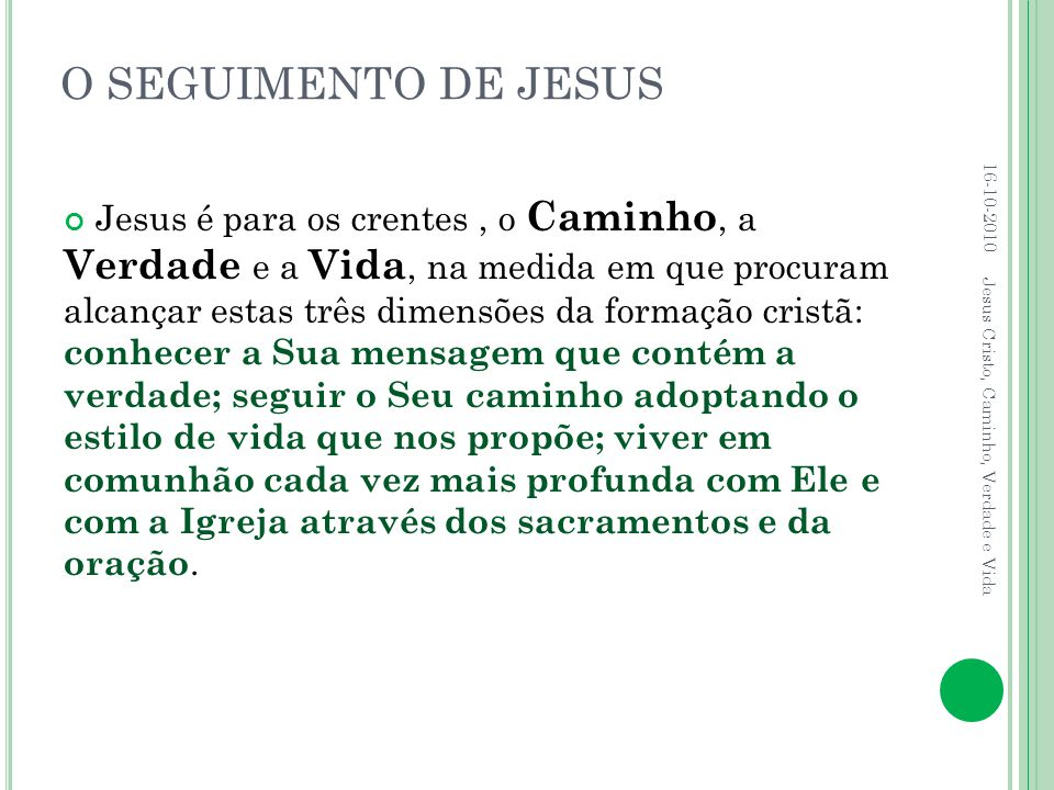 O SEGUIMENTO DE JESUS 16-10-2010.