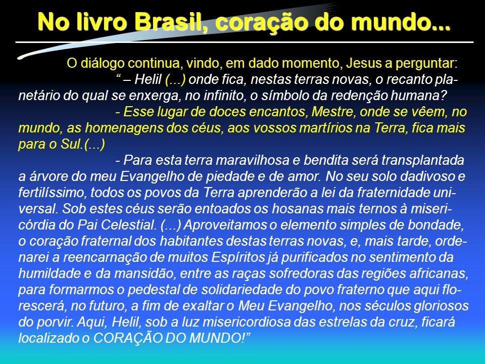 No livro Brasil, coração do mundo...