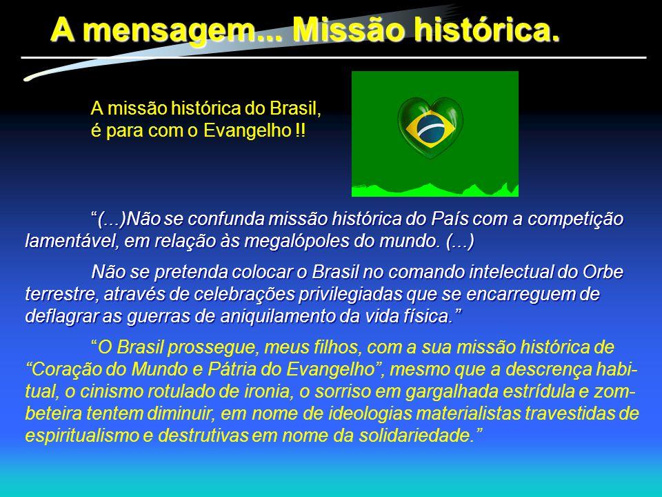 A mensagem... Missão histórica.