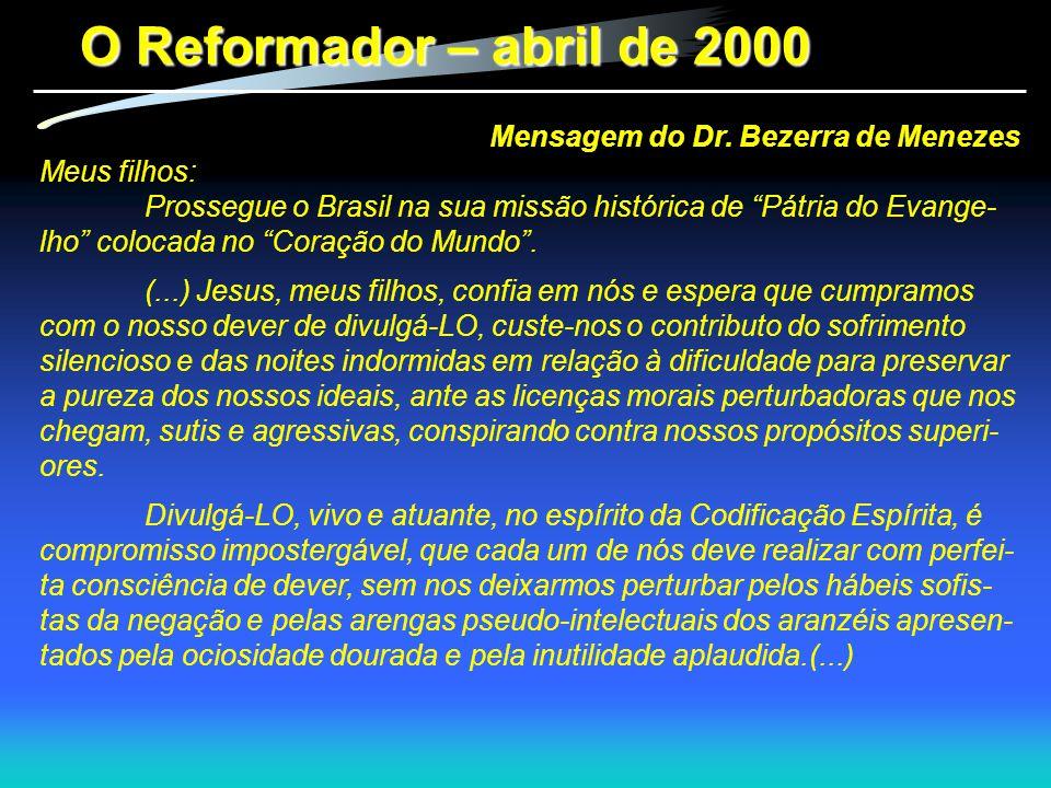 O Reformador – abril de 2000 Mensagem do Dr. Bezerra de Menezes