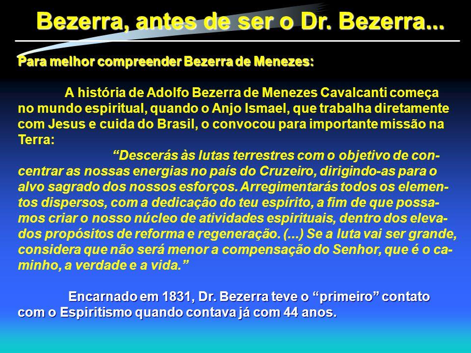 Bezerra, antes de ser o Dr. Bezerra...