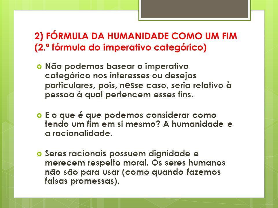 2) FÓRMULA DA HUMANIDADE COMO UM FIM (2