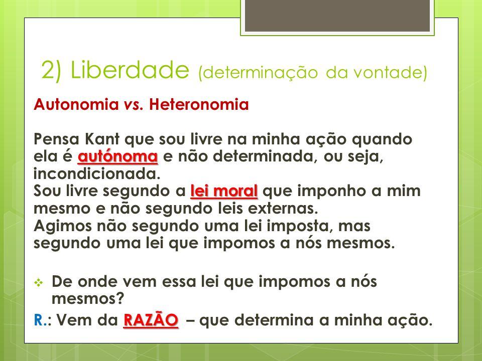 2) Liberdade (determinação da vontade)