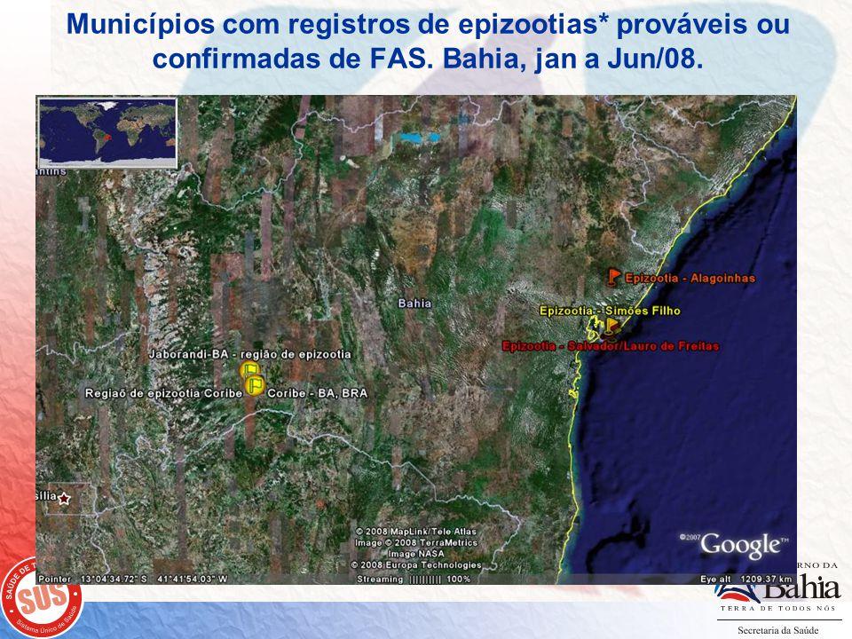 Municípios com registros de epizootias* prováveis ou confirmadas de FAS. Bahia, jan a Jun/08.