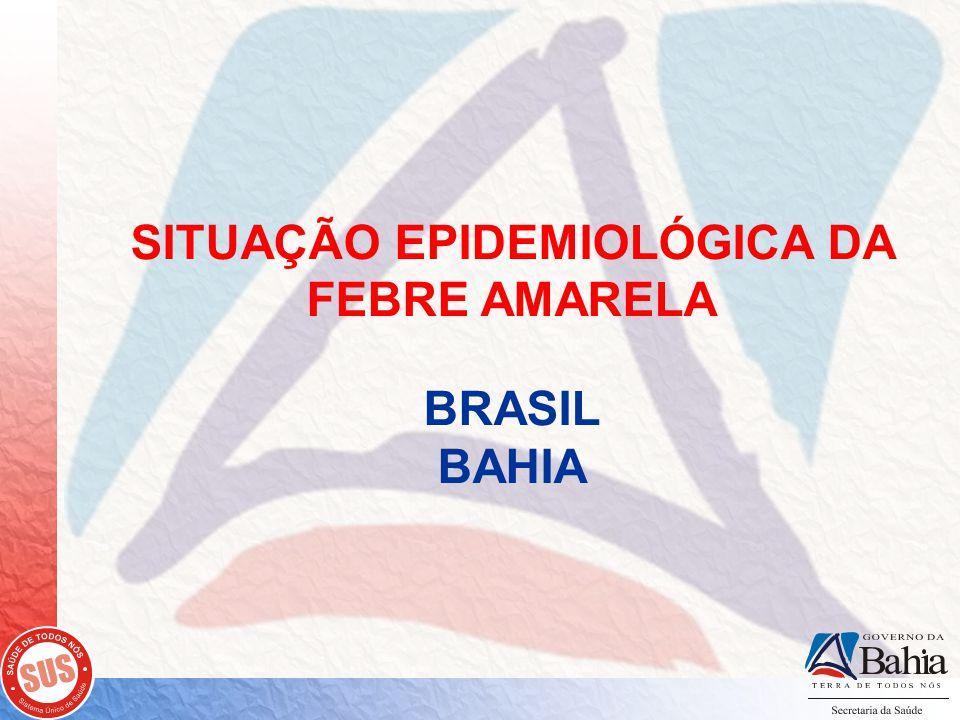 SITUAÇÃO EPIDEMIOLÓGICA DA FEBRE AMARELA