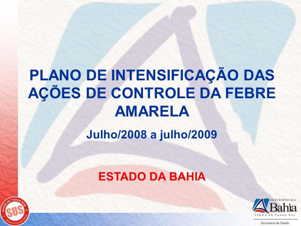 PLANO DE INTENSIFICAÇÃO DAS AÇÕES DE CONTROLE DA FEBRE AMARELA