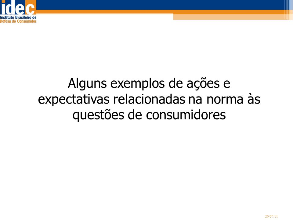 Alguns exemplos de ações e expectativas relacionadas na norma às questões de consumidores