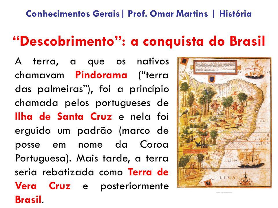 Descobrimento : a conquista do Brasil