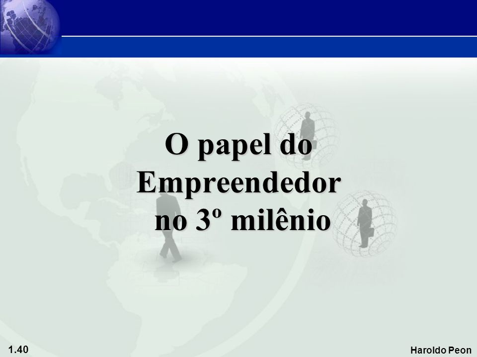 O papel do Empreendedor no 3º milênio