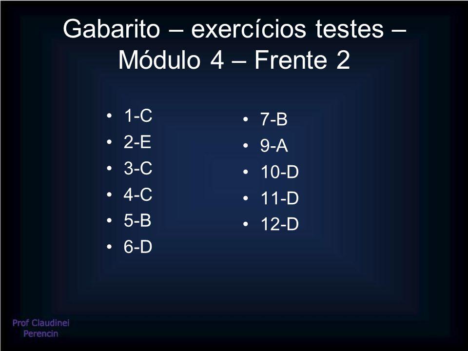 Gabarito – exercícios testes – Módulo 4 – Frente 2
