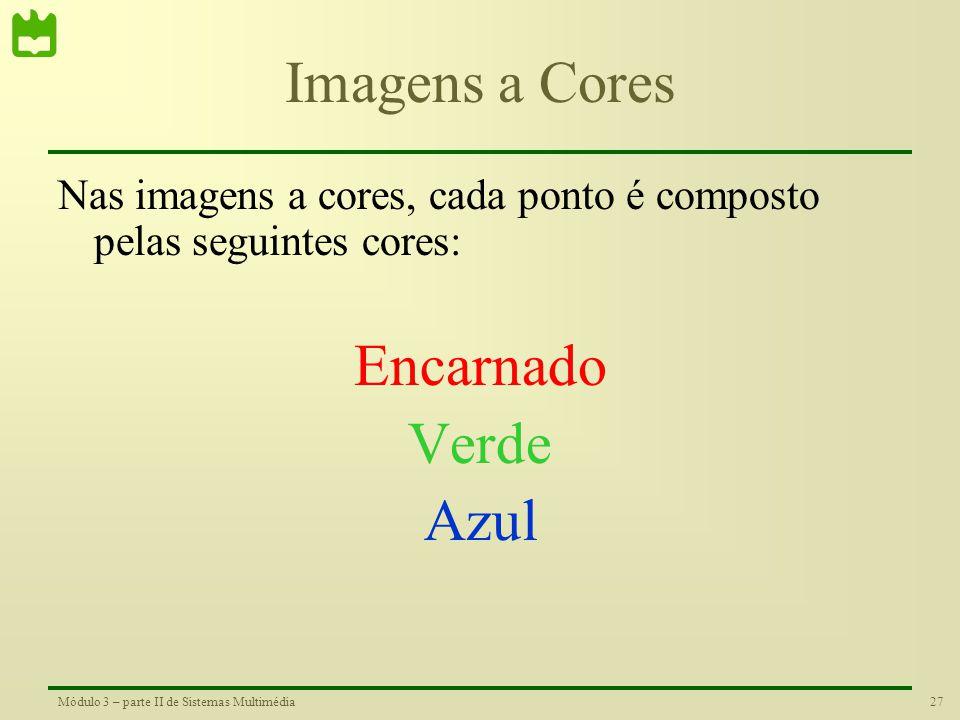 Imagens a Cores Encarnado Verde Azul