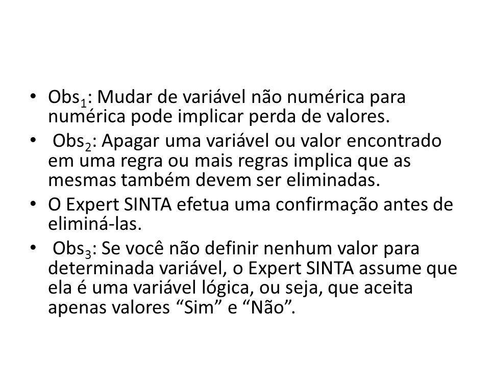 Obs1: Mudar de variável não numérica para numérica pode implicar perda de valores.