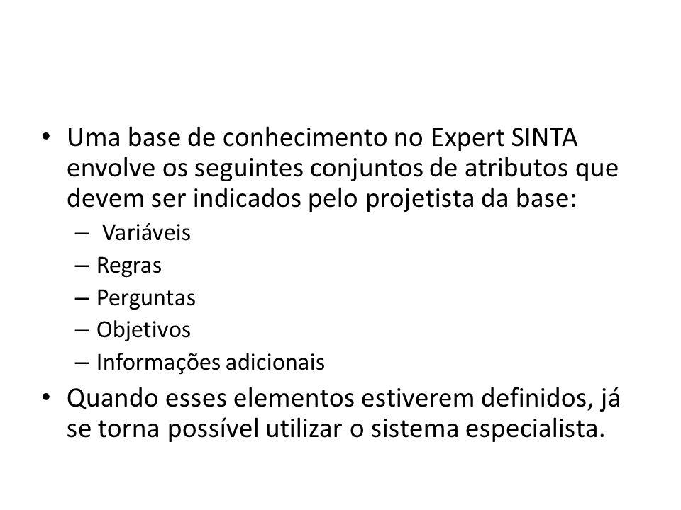 Uma base de conhecimento no Expert SINTA envolve os seguintes conjuntos de atributos que devem ser indicados pelo projetista da base: