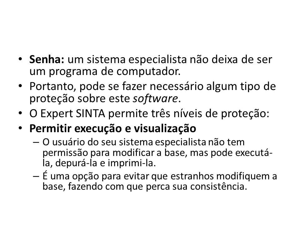 O Expert SINTA permite três níveis de proteção: