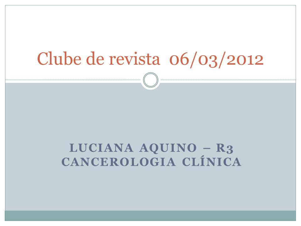 Luciana Aquino – R3 cancerologia clínica