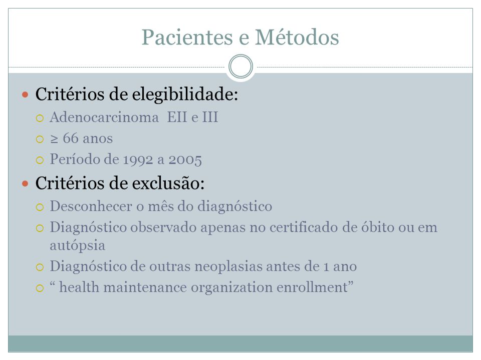 Pacientes e Métodos Critérios de elegibilidade: Critérios de exclusão: