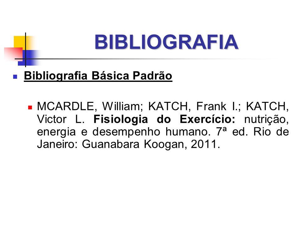BIBLIOGRAFIA Bibliografia Básica Padrão