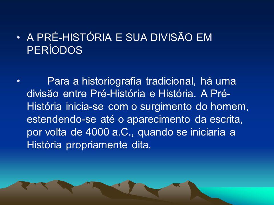 A PRÉ-HISTÓRIA E SUA DIVISÃO EM PERÍODOS