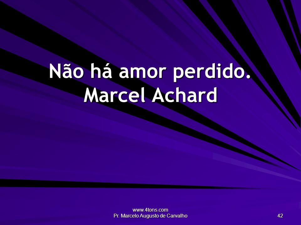 Não há amor perdido. Marcel Achard