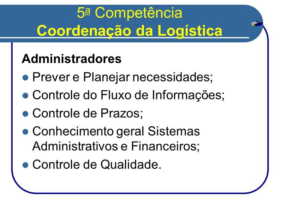 5a Competência Coordenação da Logística