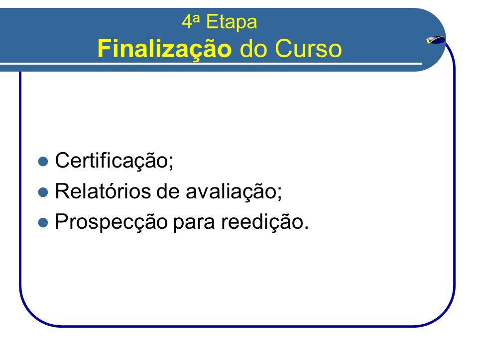 4a Etapa Finalização do Curso