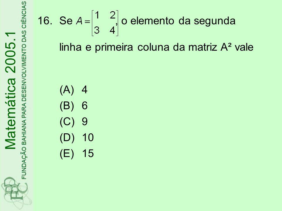Se , o elemento da segunda linha e primeira coluna da matriz A² vale