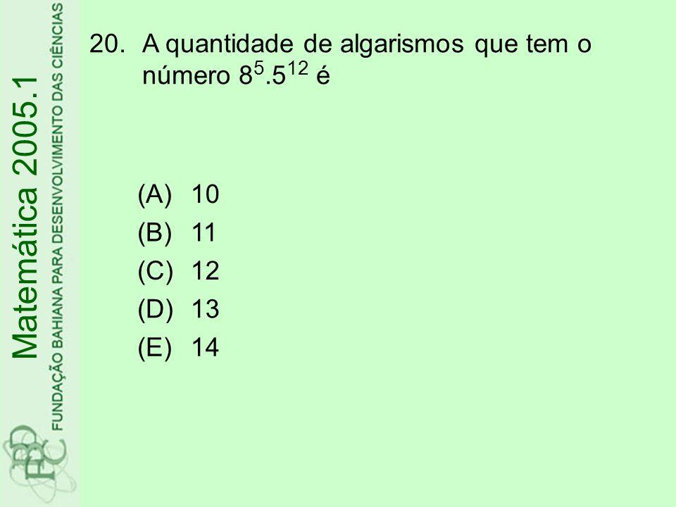 Matemática 2005.1 A quantidade de algarismos que tem o número 85.512 é