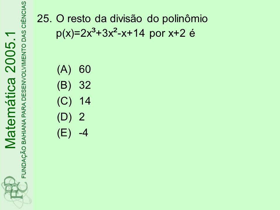 O resto da divisão do polinômio p(x)=2x³+3x²-x+14 por x+2 é