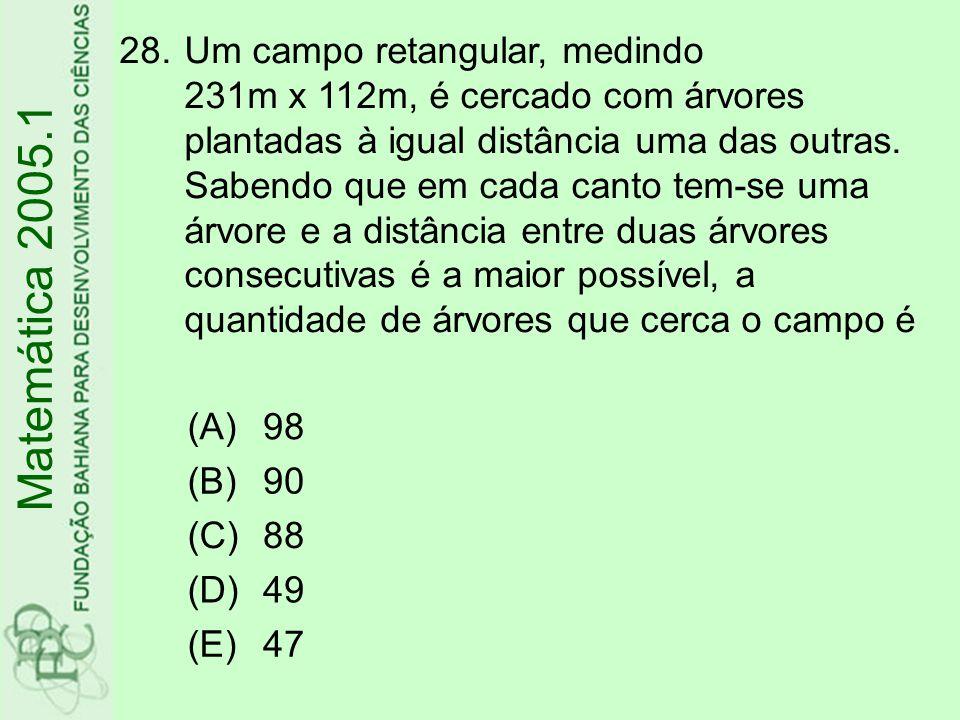 Um campo retangular, medindo 231m x 112m, é cercado com árvores plantadas à igual distância uma das outras. Sabendo que em cada canto tem-se uma árvore e a distância entre duas árvores consecutivas é a maior possível, a quantidade de árvores que cerca o campo é