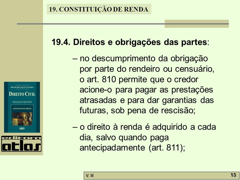 19.4. Direitos e obrigações das partes: