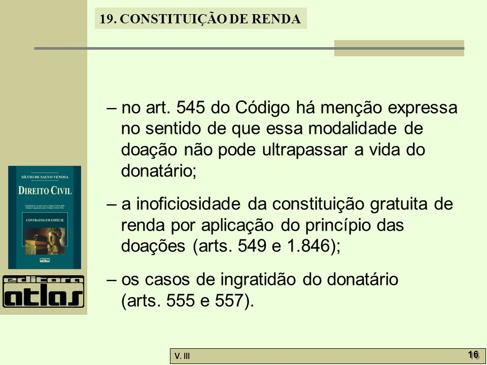 – no art. 545 do Código há menção expressa no sentido de que essa modalidade de doação não pode ultrapassar a vida do donatário;