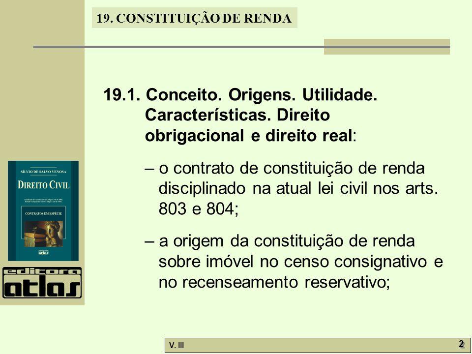 19. 1. Conceito. Origens. Utilidade. Características. Direito