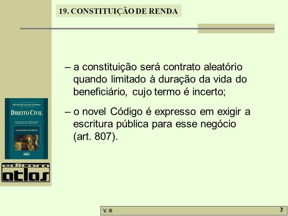 – a constituição será contrato aleatório quando limitado à duração da vida do beneficiário, cujo termo é incerto;