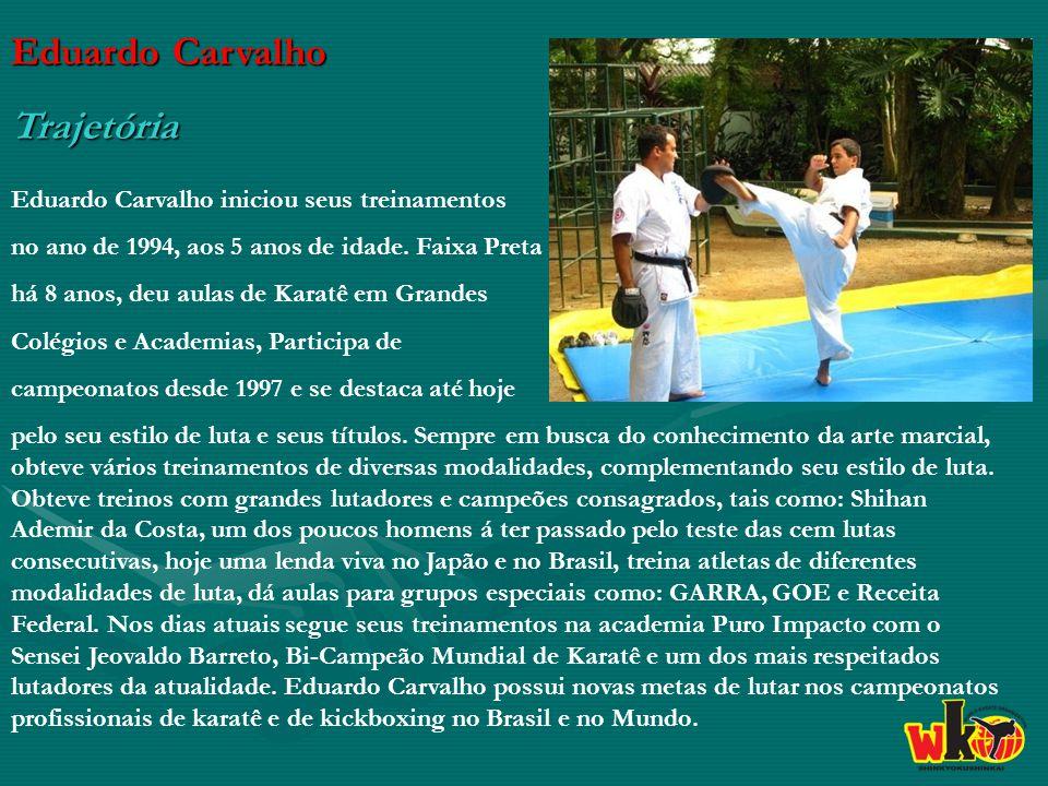 Eduardo Carvalho Trajetória Eduardo Carvalho iniciou seus treinamentos