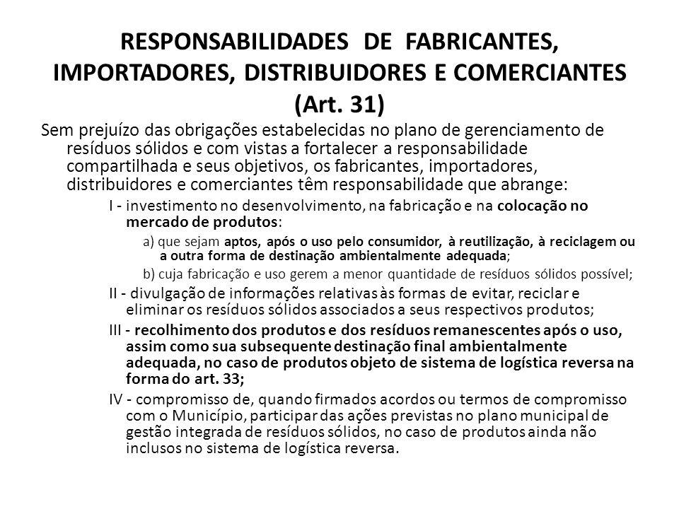 RESPONSABILIDADES DE FABRICANTES, IMPORTADORES, DISTRIBUIDORES E COMERCIANTES (Art. 31)
