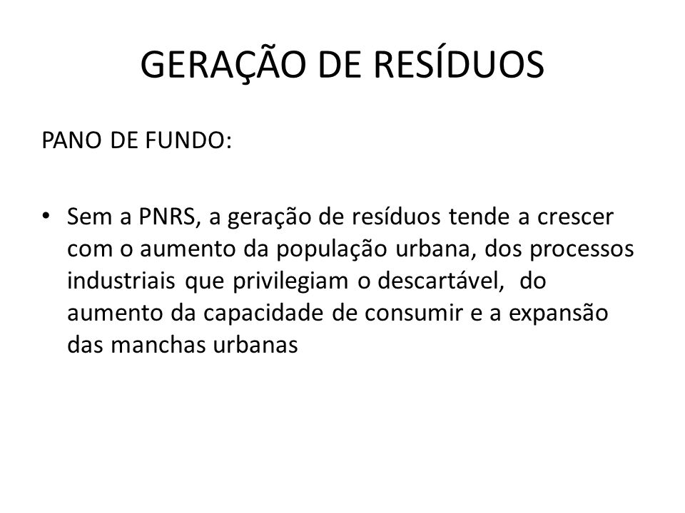 GERAÇÃO DE RESÍDUOS PANO DE FUNDO: